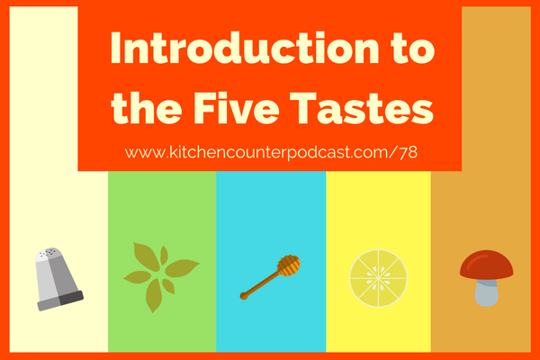 Intro to Five Tastes
