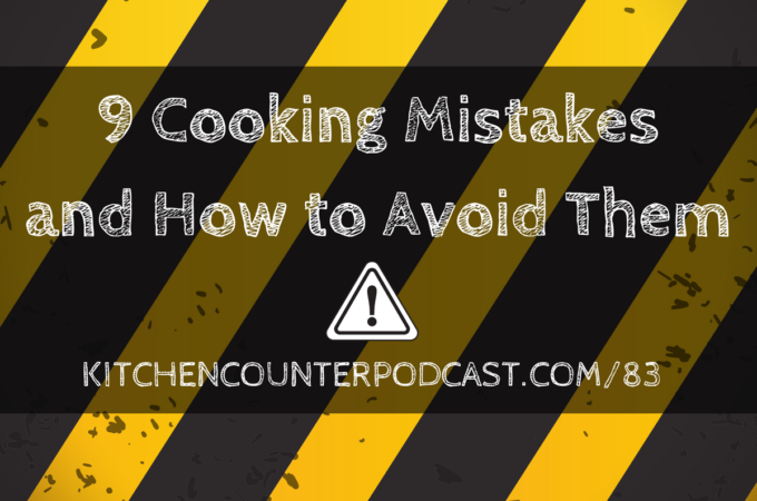9 Cooking Mistakes