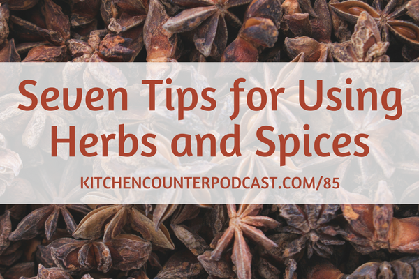 Seven tips for using herbs and spices