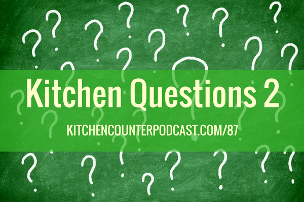 Kitchen Questions 2