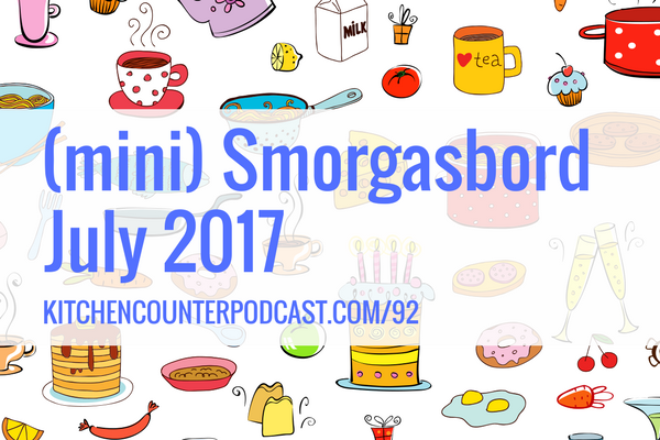 Mini Smorgasbord July 2017
