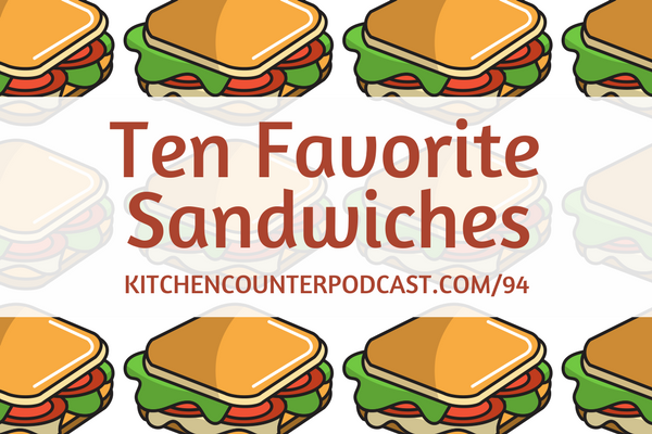 Ten Favorite Sandwiches