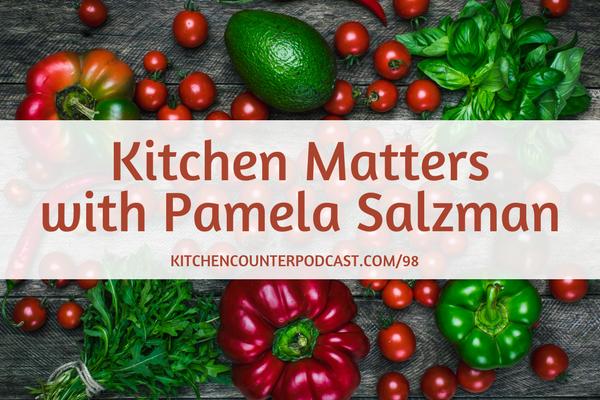 Kitchen Matters Pamela Salzman