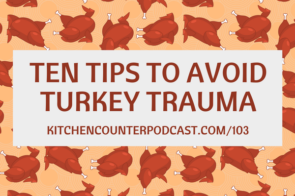 Ten Tips to Avoid Turkey Trauma