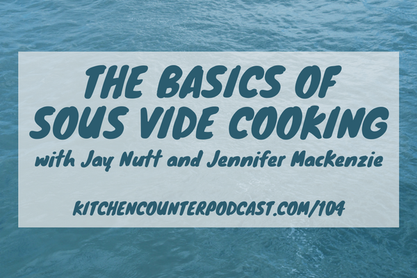 Basics of Sous Vide Cooking
